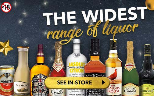 THE WIDEST RANGE OF LIQUOR