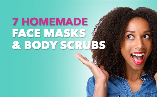 7 HOMEMADE FACE MASKS & BODY SCRUBS